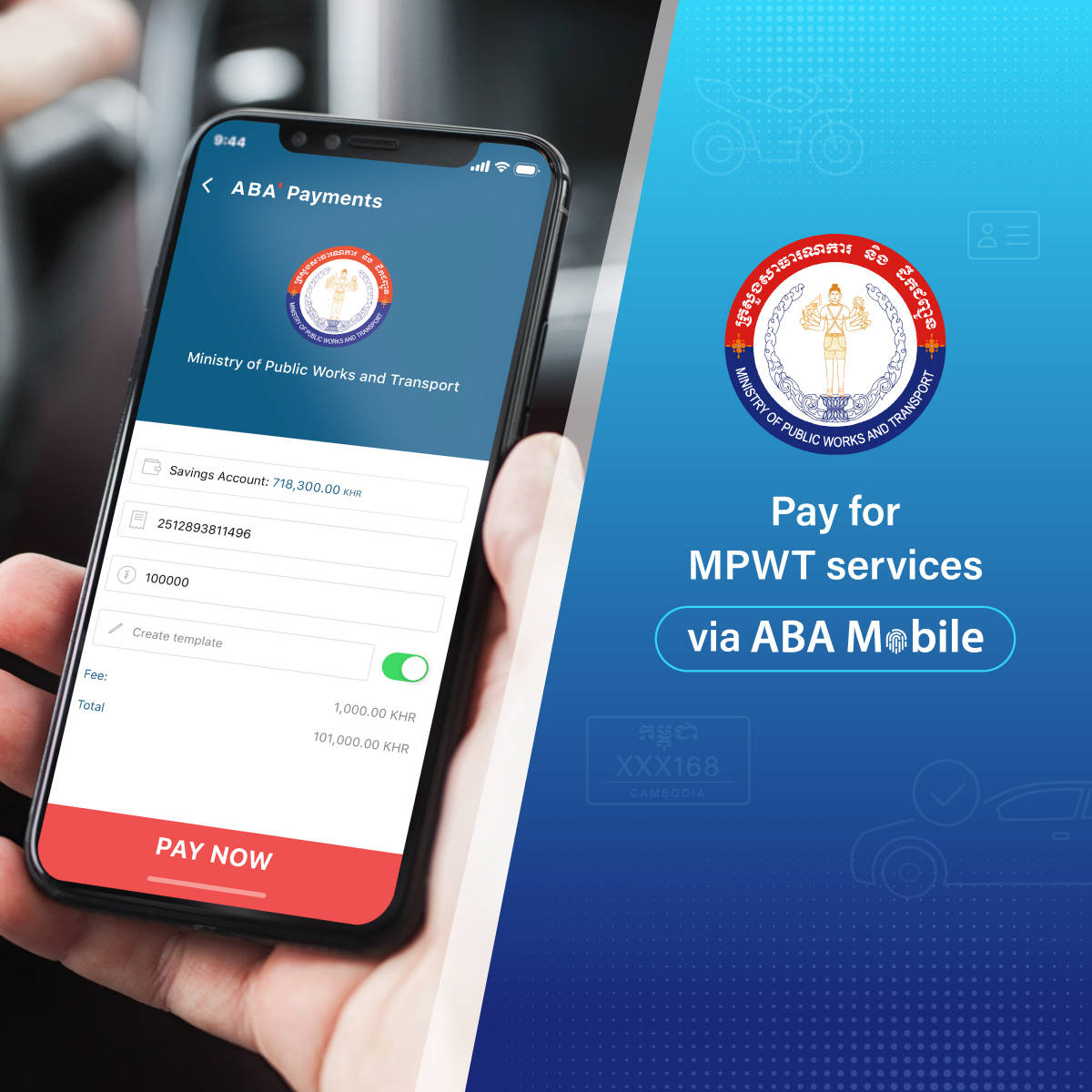 ABA​ enables​ mobile​ payments​ for​ services​ of​ the​ Ministry​ of​ Public​ Works​ and​ Transport